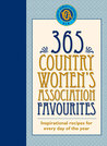 365 Country Women's Association Favourites: Inspirational Recipes for Every Day of the Year