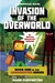 Invasion of the Overworld: An Unofficial Minecraft Novel