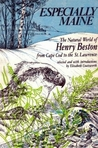 Especially Maine; The Natural World of Henry Beston from Cape Cod to the St. Lawrence