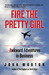 Fire The Pretty Girl: Awkward Adventures in Business