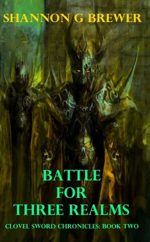 Battle for Three Realms (Clovel Sword Chronicles) by Shannon G Brewer
