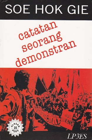 Catatan Seorang Demonstran by Soe Hok Gie