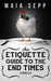 An Etiquette Guide to the End Times by Maia Sepp