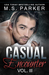 Casual Encounter Vol. 3 by M.S. Parker