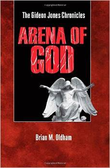 Arena of God by Brian Mark Oldham