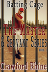 Batting Cage (Master and Servant #1)