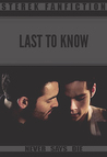 Last to Know by Never_Says_Die