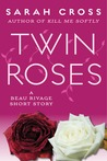Twin Roses (Beau Rivage, #1.6)