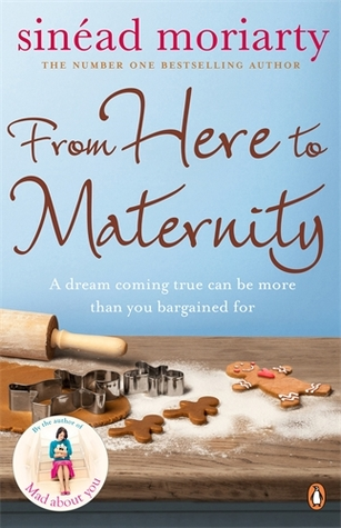 From Here to Maternity by Sinéad Moriarty