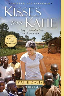 Download online for free Kisses from Katie: A Story of Relentless Love and Redemption DJVU by Katie J. Davis, Beth Clark