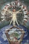 Second Nature: The Man-Made World of Idealism, Technology and Power