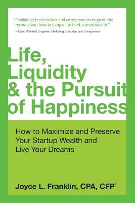 Life Liquidity & the Pursuit of Happiness by Joyce L. Franklin