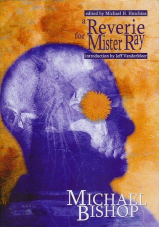 A Reverie for Mister Ray: Reflections on Life, Death, and Speculative Fiction