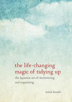 Download The Life-Changing Magic of Tidying Up: The Japanese Art of Decluttering and Organizing PDB
