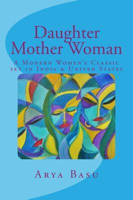 Daughter Mother Woman: A Modern Women's Classic set in India & United States