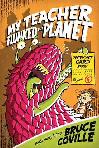 My Teacher Flunked the Planet by Bruce Coville