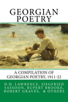 Georgian Poetry: Poems by D.H. Lawrence, Siegfried Sassoon, Rupert Brooke, Robert Graves, Edmund Blunden, Walter de La Mare & Others