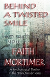 Behind a Twisted Smile (#2 Dark Minds)