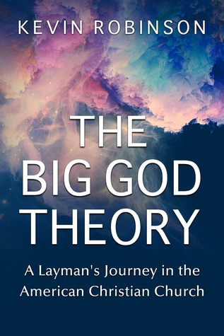 The Big God Theory by Kevin Robinson