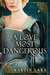 A Love Most Dangerous