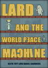 Lard and the World Peace Machine