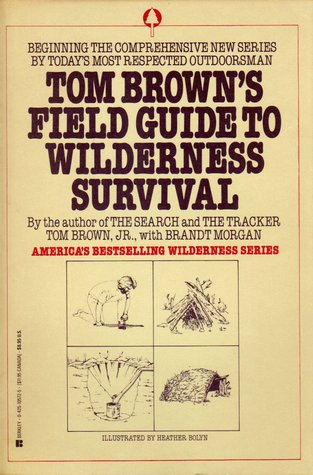 Tom Brown's Field Guide to Wilderness Survival by Tom Brown Jr.