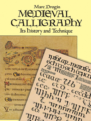 Medieval Calligraphy Its History And Technique By Marc