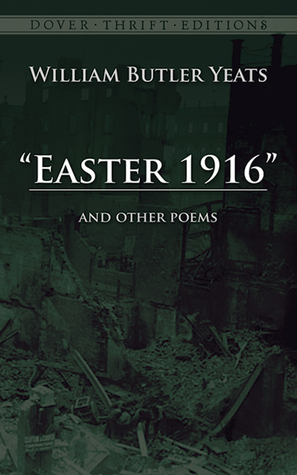 Easter 1916 and Other Poems by W.B. Yeats