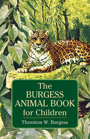 The Burgess Animal Book for Children by Thornton W. Burgess