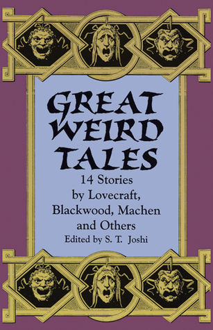 Great Weird Tales by S.T. Joshi