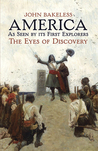 America As Seen by Its First Explorers: The Eyes of Discovery