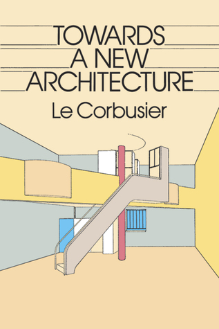 Towards a new architecture by le corbusier reviews discussion bookclubs - Le corbusier design style ...