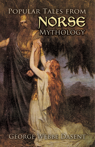 Popular Tales from Norse Mythology by George Webbe Dasent