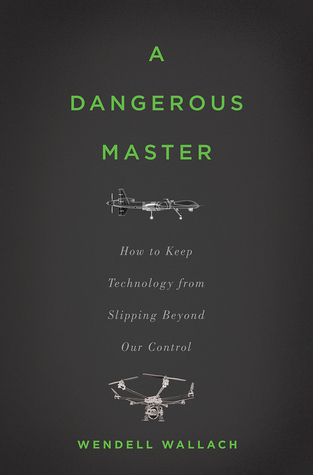 A Dangerous Master by Wendell Wallach