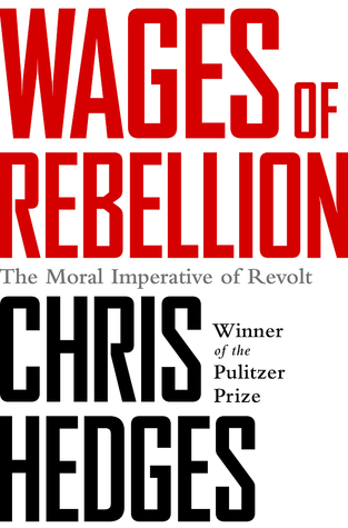 The Moral Imperative of Revolt - Chris Hedges
