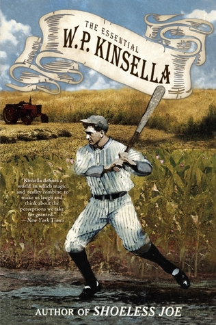 The Essential W. P. Kinsella by W. P. Kinsella