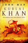 Kublai Khan: The Mongol King Who Remade China