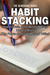 Habit Stacking: How To Write 3000 Words  & Avoid Writer's Block ( The Power Habits Of A Great Writer)