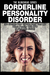 Borderline Personality Disorder : 30+ Secrets How To Take Back Your Life When Dealing With BPD ( A Self Help Guide)