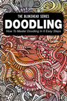 Doodling: How To Master Doodling In 6 Easy Steps