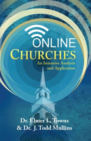 Online Churches: An Intensive Analysis and Application