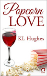Popcorn Love by K.L.  Hughes