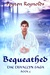 Bequeathed (Trivallyn Saga #5)