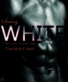 Seeing White by Charlotte E. Hart