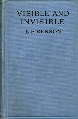 Read Visible and Invisible by E.F. Benson FB2