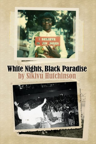 White Nights, Black Paradise by Sikivu Hutchinson