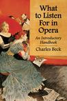What to Listen for in Opera: An Introductory Handbook