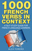 1000 French Verbs in Contex...