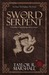 Sword and Serpent by Taylor R. Marshall