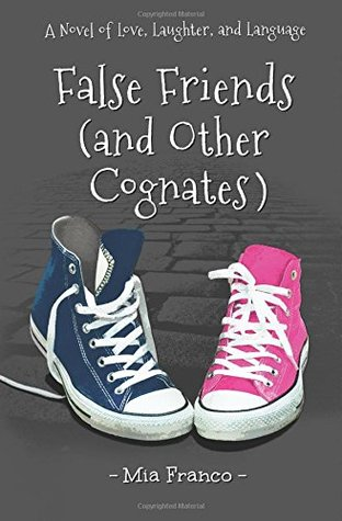 False Friends and Other Cognates by Mia Franco